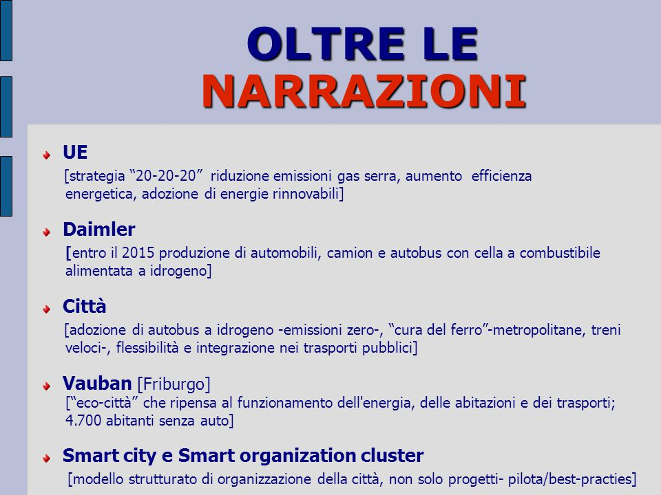 OLTRE LE NARRAZIONI. UE. [strategia 20-20-20 riduzione emissioni gas serra, aumento efficienza.